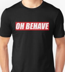 Oh Behave Unisex T-Shirt