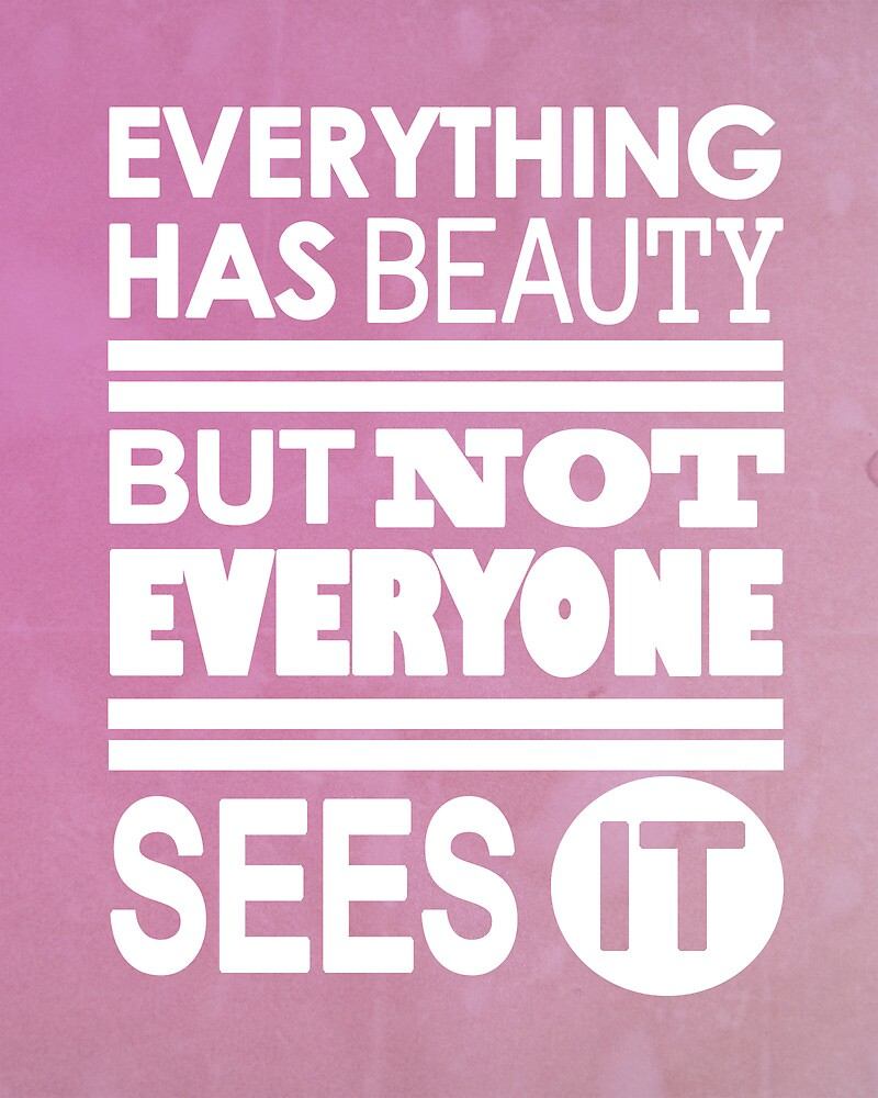 Everything Has Beauty by katesprints