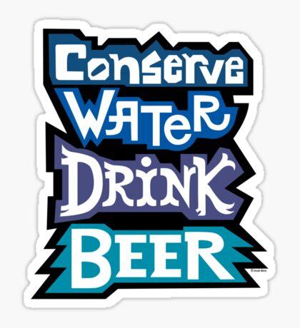 Conserve Water Drink Beer Sticker