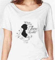 What would Jane Austen do ? Women's Relaxed Fit T-Shirt