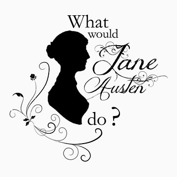 What would Jane Austen do ? by shyimg