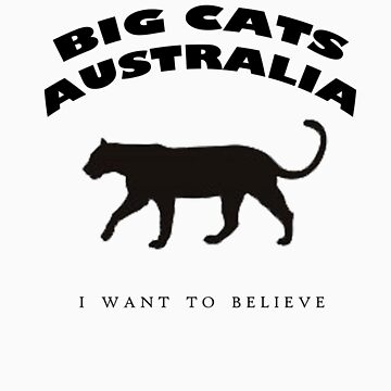Big Cats Australia (I want to believe) by StudentXDesigns