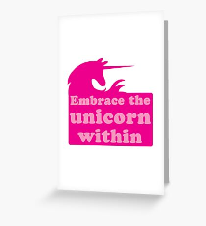 Embrace the Unicorn within Greeting Card