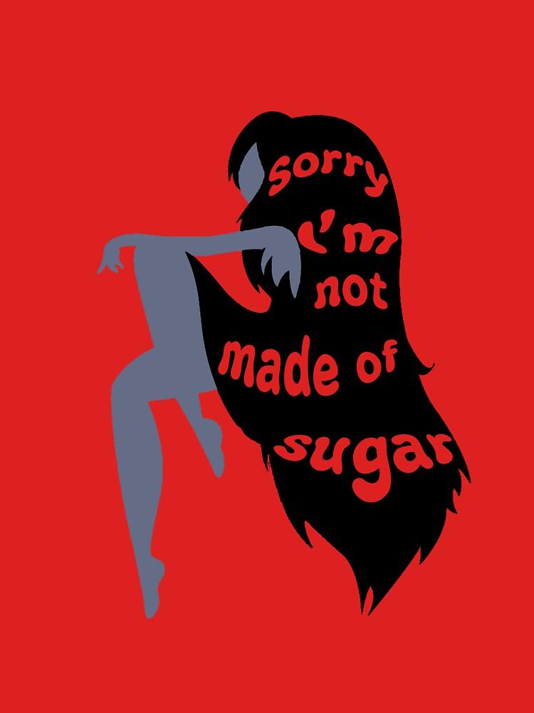 Not Made of Sugar by omgkatkat