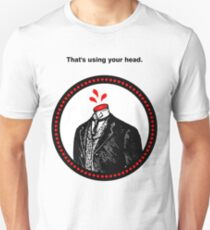 That's using your head. T-Shirt