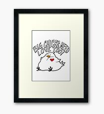 Big Chicks Need Love Too Framed Print