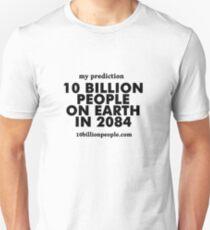 10 BILLION PEOPLE ON EARTH IN 2084 T-Shirt