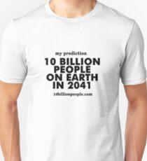 10 BILLION PEOPLE ON EARTH IN 2041 T-Shirt