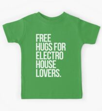 Free Hugs For Electro House Lovers. Kids Tee