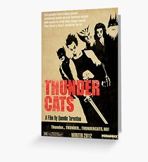 Quentin Tarantino directs Thunder Cats Greeting Card