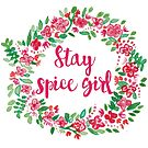 Stay Spice  by megsiev