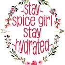 Stay Spice, Stay Hydrated. by megsiev