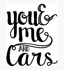 You and me and cars handlettering Photographic Print