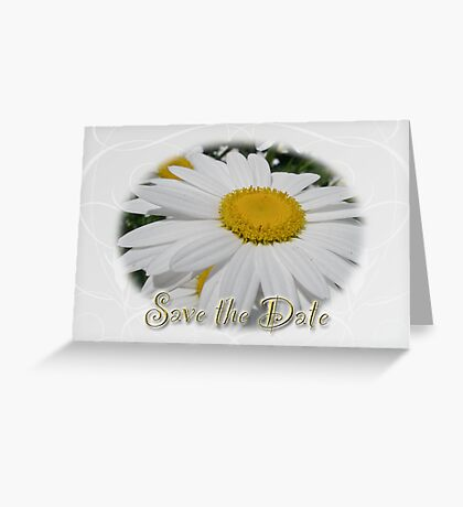 Save The Date Greeting Card - White Daisy Wildflower Greeting Card
