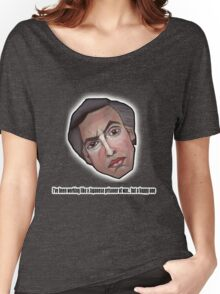 I've been working like a Japanese prisoner of war... but a happy one - Alan Partridge Tee Women's Relaxed Fit T-Shirt