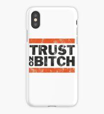 Trust No BXTCH iPhone Case/Skin