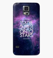 You're Always Holding Onto Stars Case/Skin for Samsung Galaxy