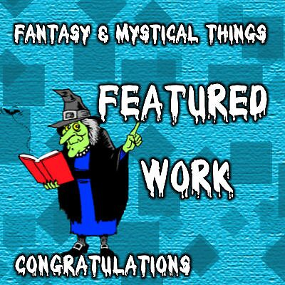 Fantasy Mystical Things weekly feature by LoneAngel