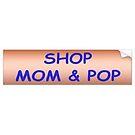 Shop Mom & Pop by George Robinson