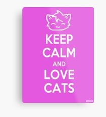 Keep Calm and Love Cats (Pink) Metal Print