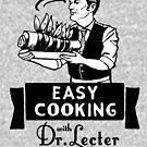 Easy Cooking With Dr. Lecter by Tiia Öhman