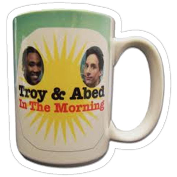 Troy and Abed in the morning! by mrJTab