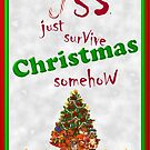 Just Survive Christmas Somehow by Karen Del Pellegrino