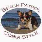 Beach Patrol Corgi Style by WorldDesign