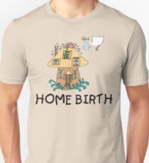 Home Birth Unisex T-Shirt