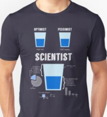 Optimist... pessimist... SCIENTIST! Unisex T-Shirt