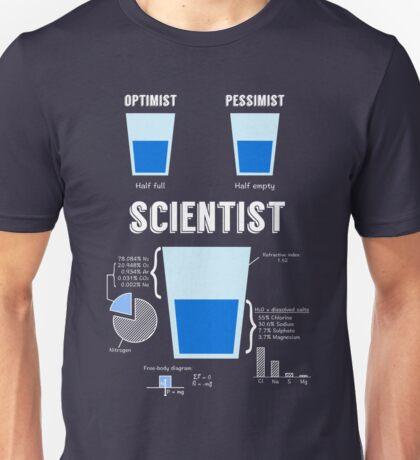 Optimist... pessimist... SCIENTIST! Unisex T-Shirt
