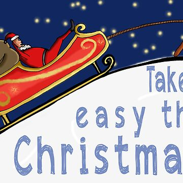 Take it easy this Xmas  by GingerbGraphics
