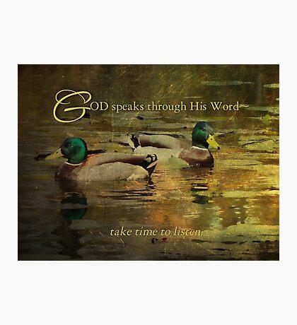 God speaks-inspirational Photographic Print
