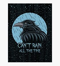 Can't rain all the time... Photographic Print