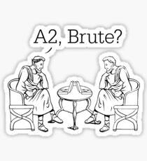 A2, Brute? Sticker