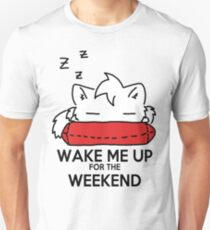 Wake Me Up For The Weekend! (red) T-Shirt