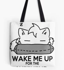 Wake Me Up For The Weekend! (gray) Tote Bag