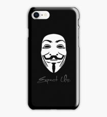 Anonymous - Expect Us iPhone Case/Skin
