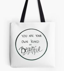 You Are Your Own Kind of Beautiful Tote Bag