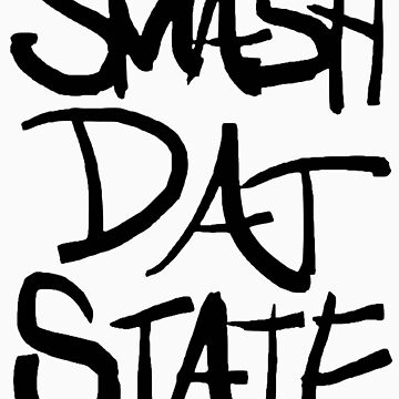 SMASH DAT STATE (All Black) by swaghagswag