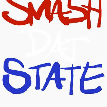 SMASH DAT STATE (Red White and Blue) by swaghagswag