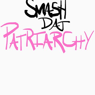 SMASH DAT PATRIARCHY (Black and Pink) by swaghagswag