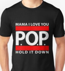 Mama I Love You | P.O.P. | Hold It Down T-Shirt