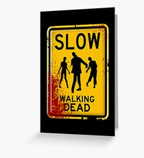 SLOW - WALKING DEAD Greeting Card