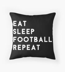 Eat Sleep Fußball wiederholen Dekokissen