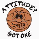 Basketball Attitude by SportsT-Shirts