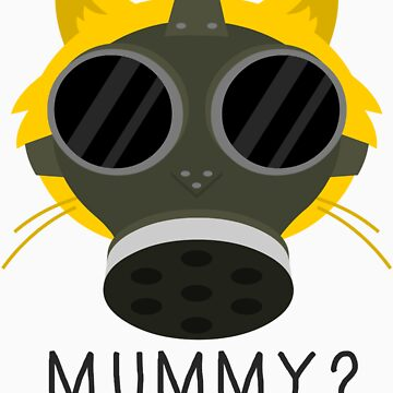 Cheshire POP! - Mummy? by CheshireGoMad