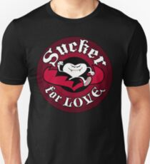 Sucker For Love Too Unisex T-Shirt