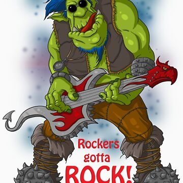 Rockers gotta Rock by greatgoblin