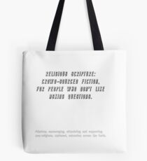 Religious scripture: crowd-sourced fiction, for people who don't like to ask questions. Tote Bag